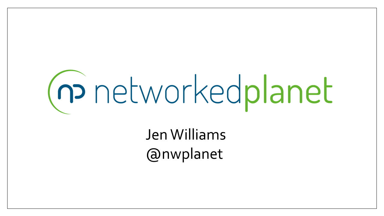 Slide 2 - NetworkedPlanet - Jen Williams - twitter @nwplanet